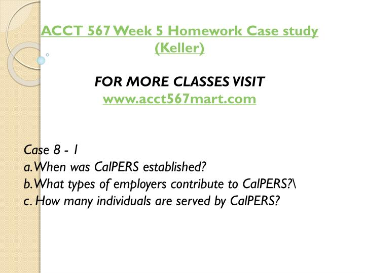 ACCT 567 Week 5 Homework Case study (Keller)
