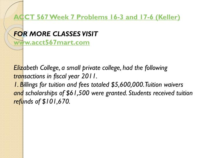 ACCT 567 Week 7 Problems 16-3 and 17-6 (Keller)