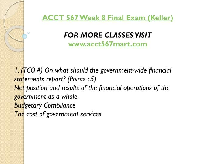ACCT 567 Week 8 Final Exam (Keller)