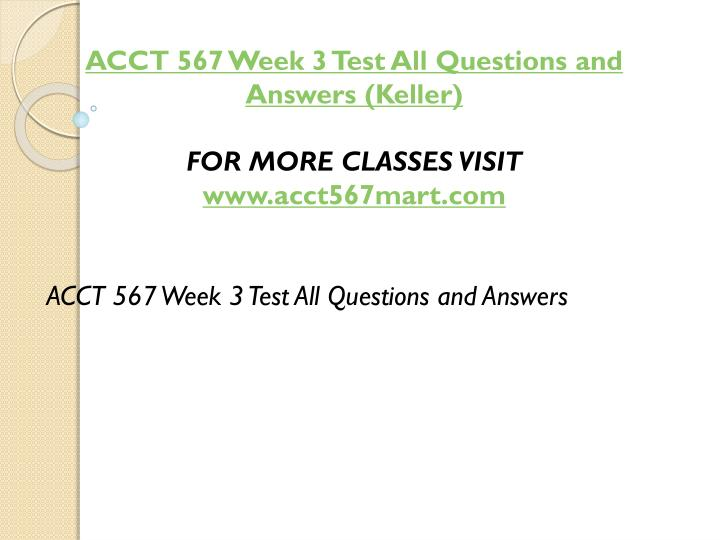 ACCT 567 Week 3 Test All Questions and Answers (Keller)