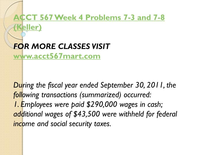 ACCT 567 Week 4 Problems 7-3 and 7-8 (Keller)