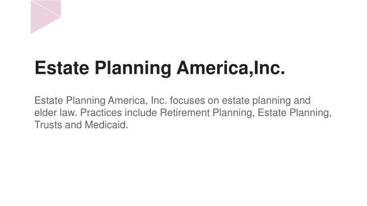 Estate Planning America,Inc.