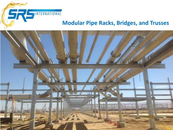 Modular Pipe Racks, Bridges, and Trusses