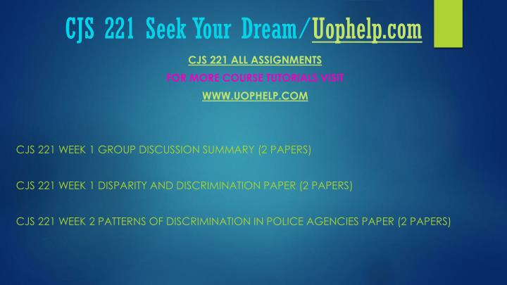 Cjs 221 seek your dream uophelp com1