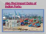 also find import data of indian ports
