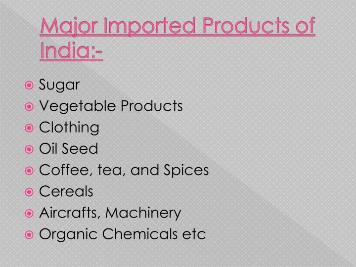 Major Imported Products of India:-