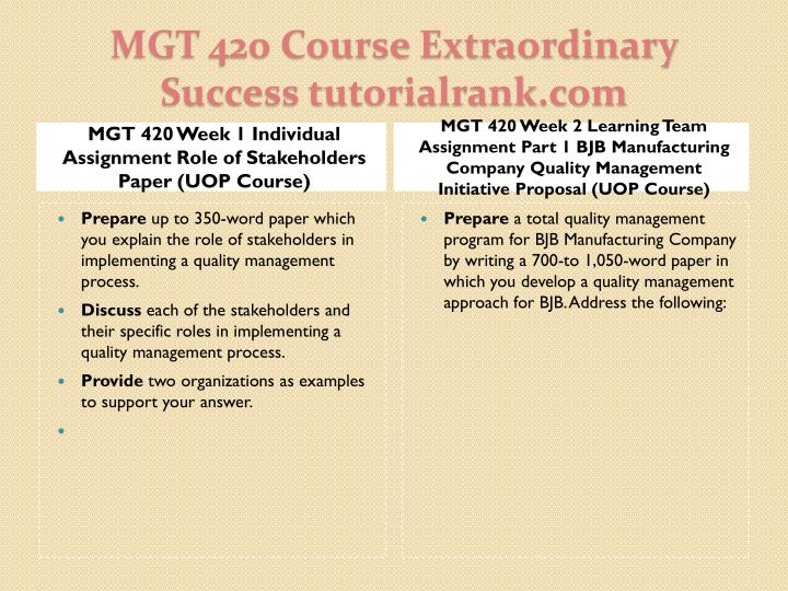 MGT 420 Week 1 Individual Assignment Role of Stakeholders Paper (UOP Course)