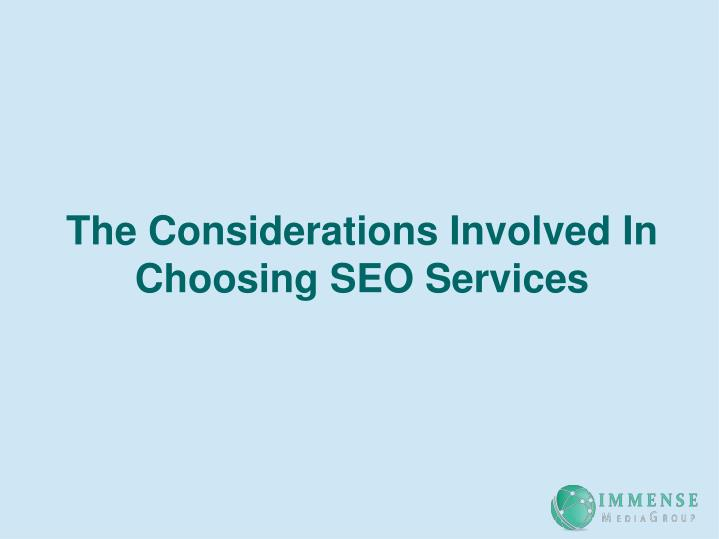 The Considerations Involved In Choosing SEO Services
