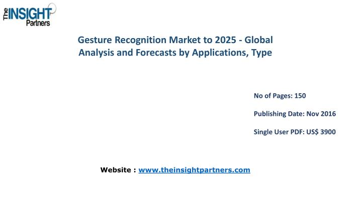 Gesture Recognition Market to 2025 - Global Analysis and Forecasts by Applications,