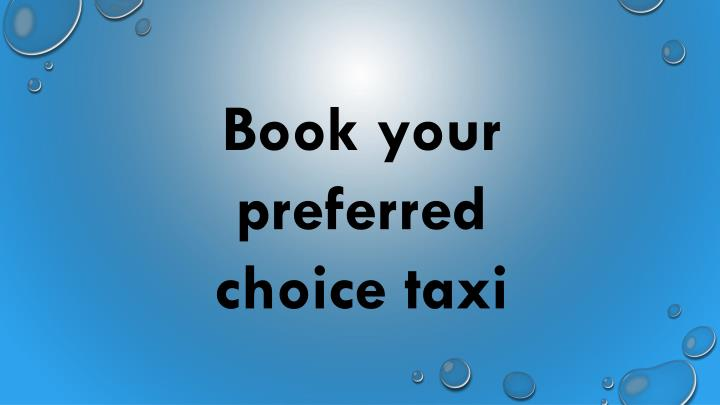 Book your preferred choice taxi