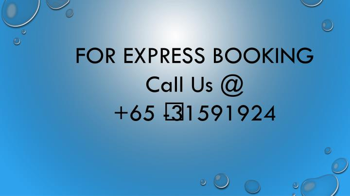 FOR EXPRESS BOOKING Call Us