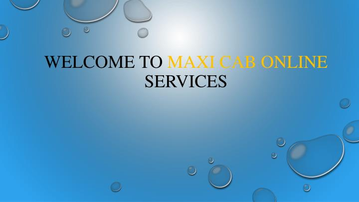welcome to maxi cab online services