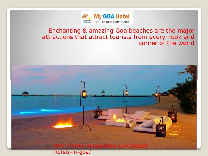 Enchanting & amazing Goa beaches are the major attractions that attract tourists from every nook and...