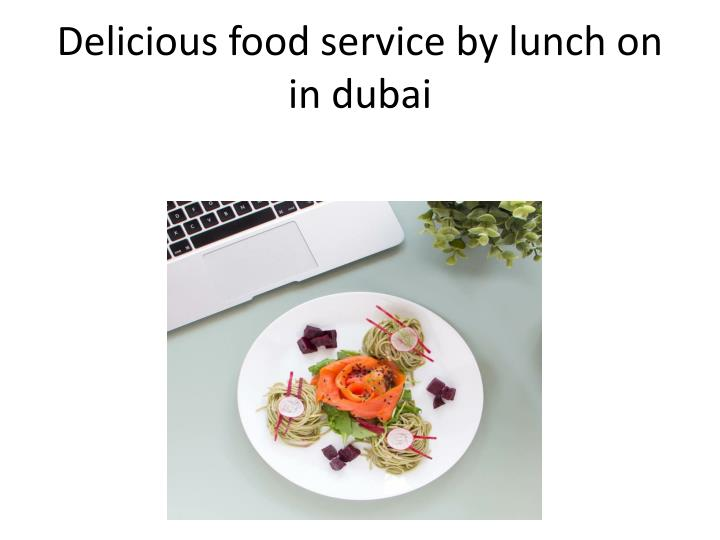 Delicious food service by lunch on in