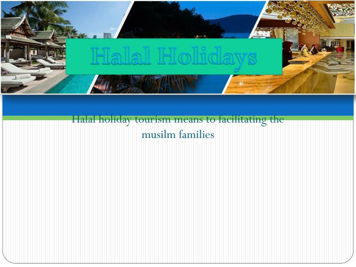 Halal holiday tourism means to facilitating the musilm families