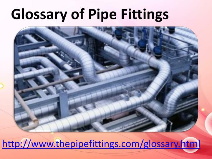 Glossary of Pipe Fittings