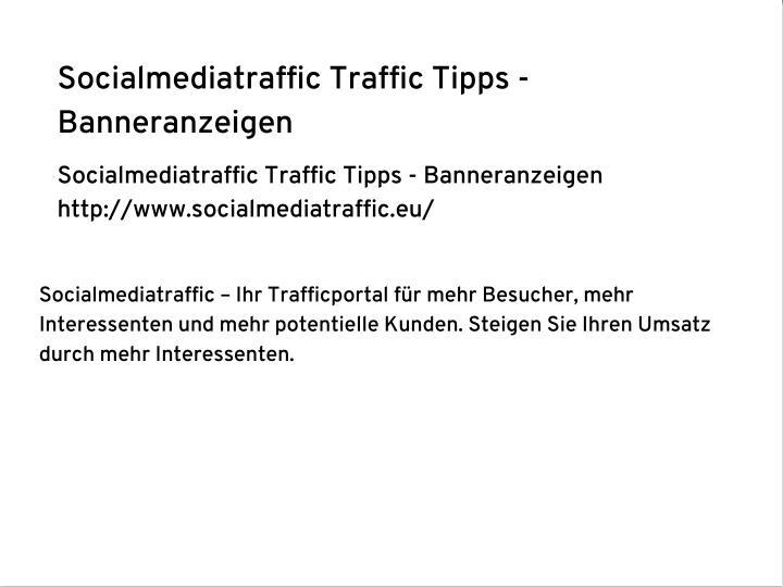 Socialmediatraffic Traffic Tipps -