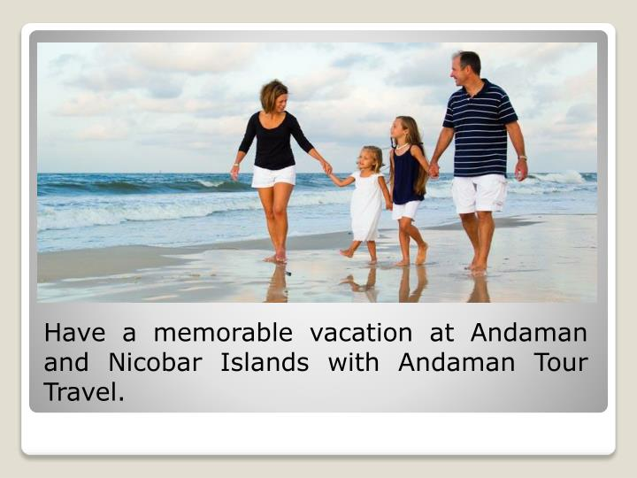 Have a memorable vacation at Andaman and Nicobar Islands with Andaman Tour Travel.