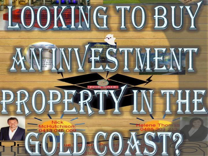 Looking to buy an investment property in the gold coast