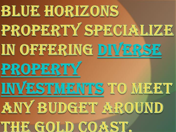 Blue Horizons Property specialize in offering