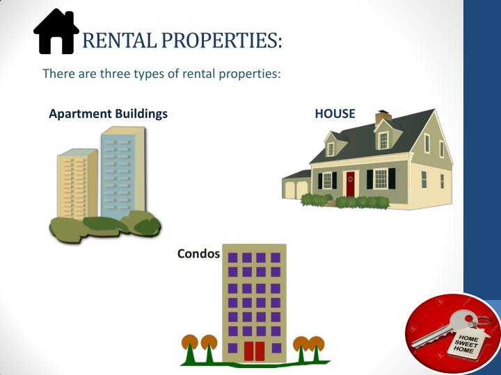 RENTAL PROPERTIES: