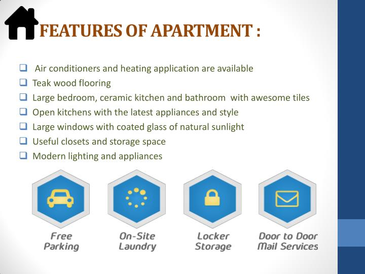 FEATURES OF APARTMENT :