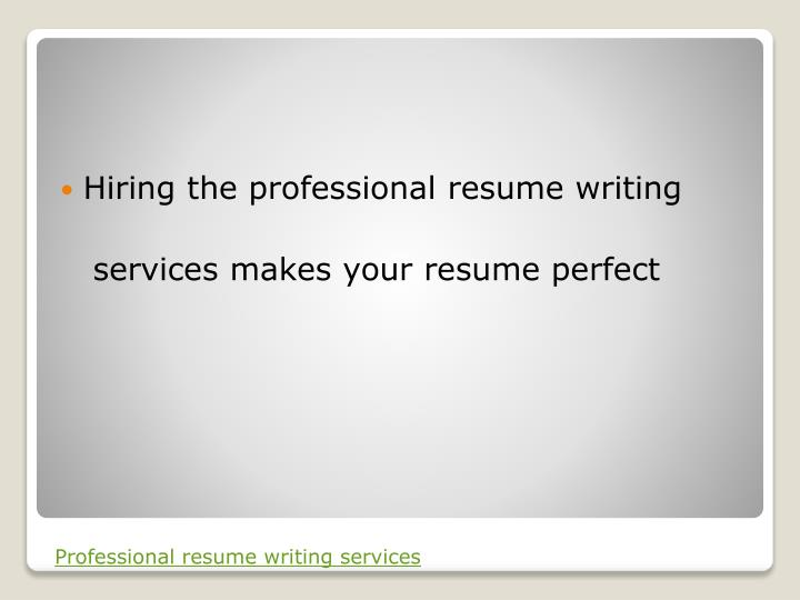 Hiring the professional resume writing