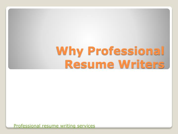 Why professional resume writers