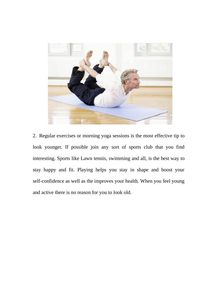 2. Regular exercises or morning yoga sessions is the most effective tip to