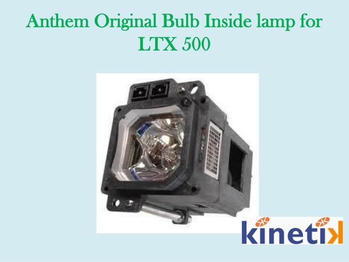 Anthem Original Bulb Inside lamp for LTX
