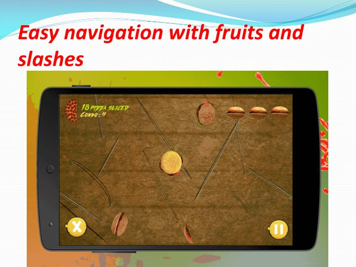 Easy navigation with fruits and slashes