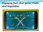 engaging fruit slicer game fruits and vegetables