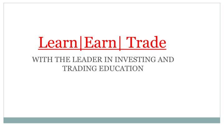 Learn|Earn| Trade