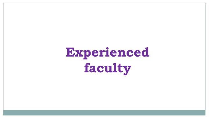 Experienced faculty