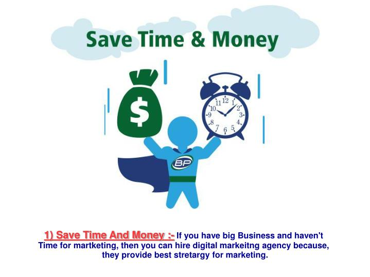 1) Save Time And Money :-