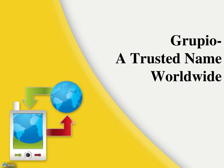Grupio a trusted name worldwide