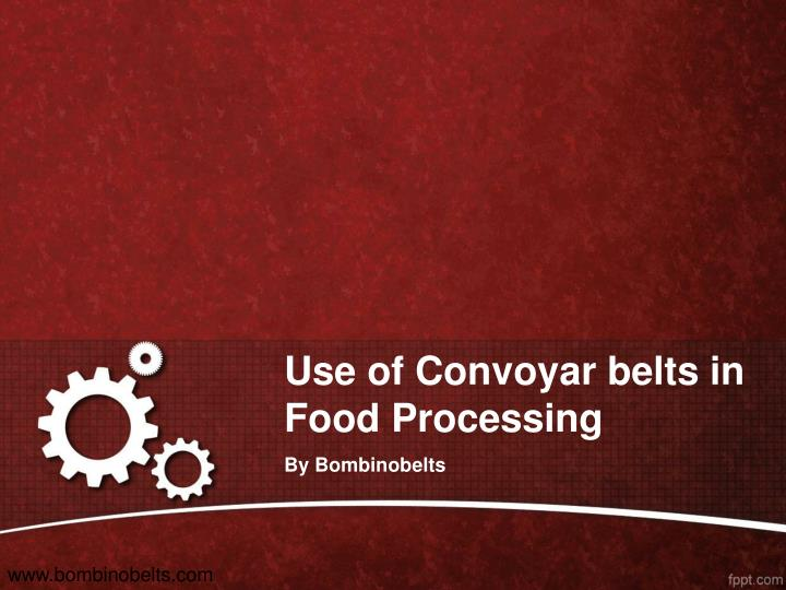 Use of convoyar belts in food processing