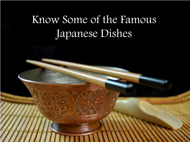 Know Some of the Famous Japanese Dishes