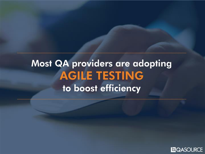 Most QA providers are adopting