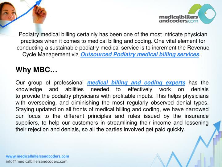 Podiatry medicalbilling certainly has beenone of the most intricate physician practices when it comes to medical billing and coding. One vital element for conducting a sustainablepodiatrymedical service is to increment the Revenue Cycle Management via
