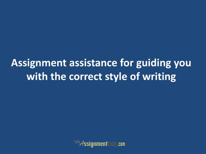 Assignment assistance for guiding you with the correct style of writing