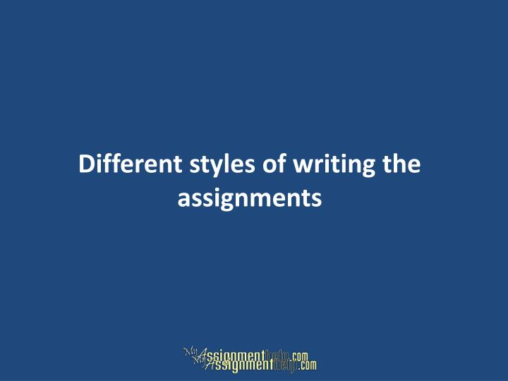 Different styles of writing the assignments