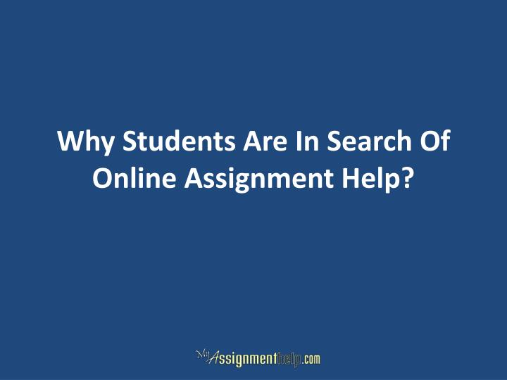 Why students are in search of online assignment help