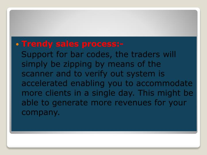 Trendy sales process:-