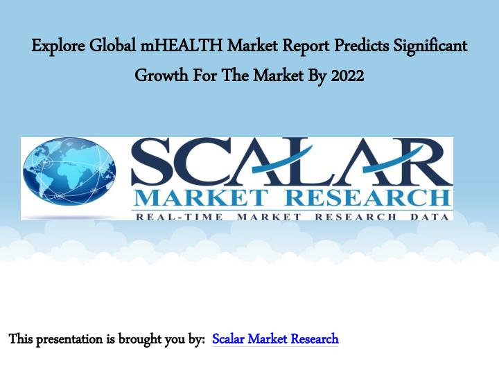 Explore global mhealth market report predicts significant growth for the market by 2022