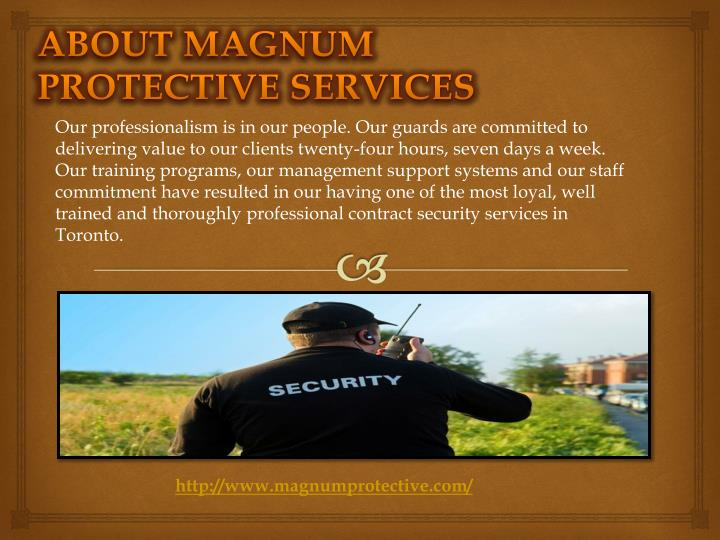 Our professionalism is in our people. Our guards are committed to