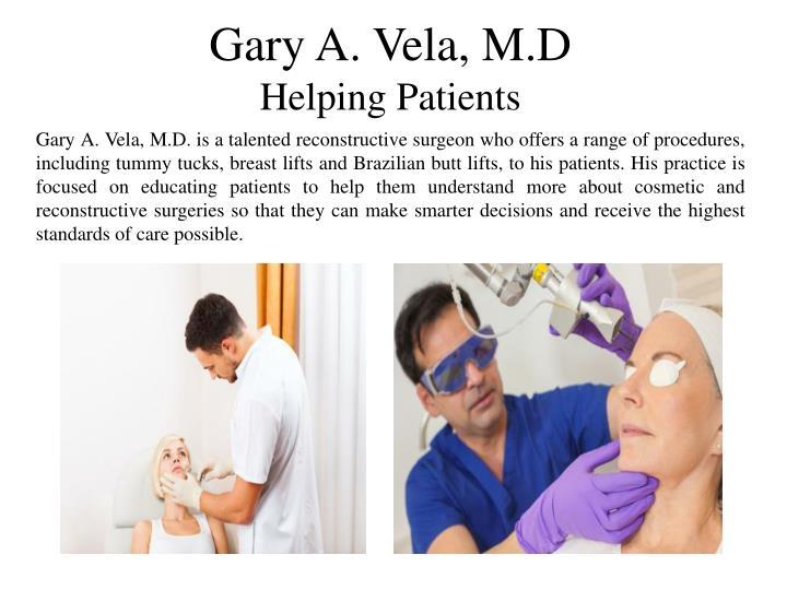 Gary A. Vela, M.D