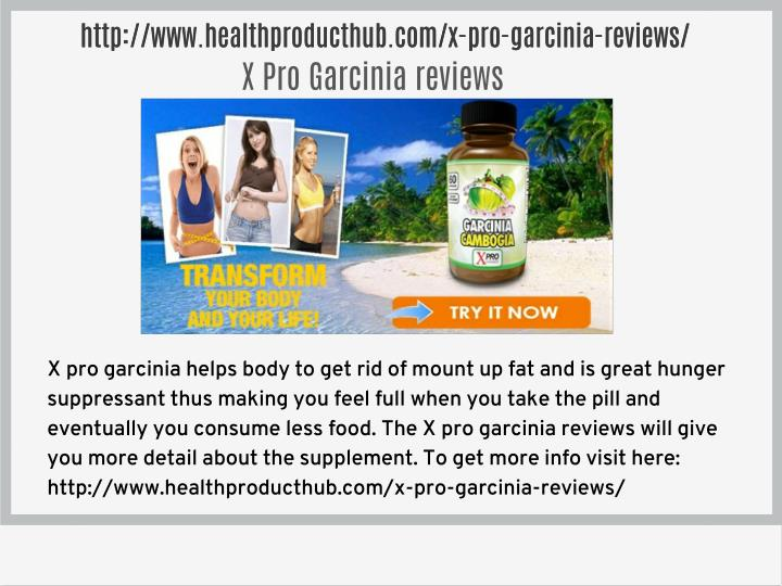 Http://www.healthproducthub.com/x-pro-garcinia-reviews/