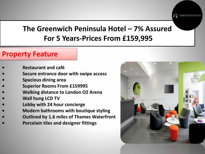 The Greenwich Peninsula Hotel – 7%