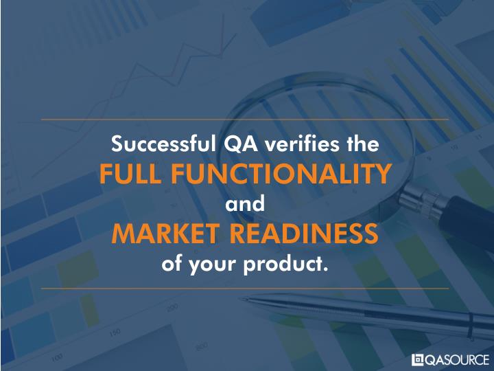 Successful QA verifies the
